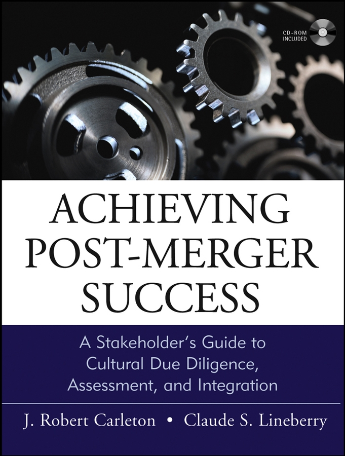 Download Ebook Achieving Post-Merger Success by J. Robert Carleton Pdf