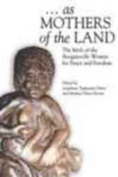 As Mothers Of The Land by Josie Tankunani Sirivi