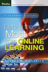 Getting the Most from Online Learning by George M. Piskurich
