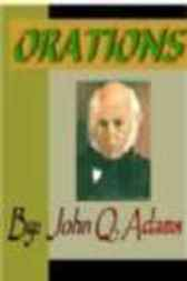 Orations by John Quincey Adams