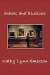 Echoes and Illusions by Kathy Lynn Emerson