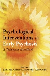 Psychological Interventions in Early Psychosis by John F. M. Gleeson