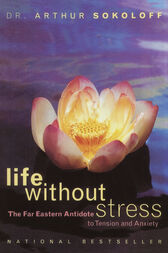 Life Without Stress by Arthur Sokoloff