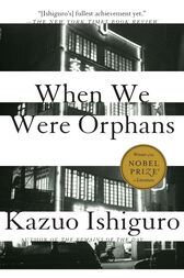 When We Were Orphans by Kazuo Ishiguro