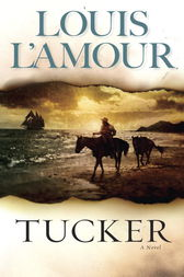 Tucker by Louis L'Amour