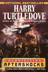 Aftershocks (Colonization, Book Three) by Harry Turtledove
