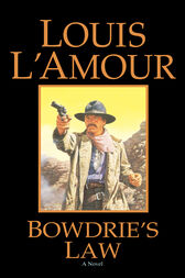 Bowdrie's Law by Louis L'Amour