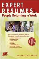 Expert Resumes for People Returning to Work by Wendy S. Enelow