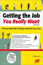Getting the Job You Really Want, 4E by Michael Farr