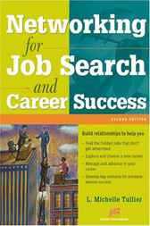 Networking for Job Search and Career Success, Second Edition by L. Michelle Tullier