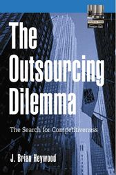 The Outsourcing Dilemma by J. Brian Heywood