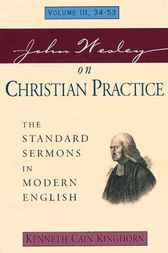 John Wesley on Christian Practice, Volume 3: The Standard Sermons in Modern English Volume: 3, 34 - 53