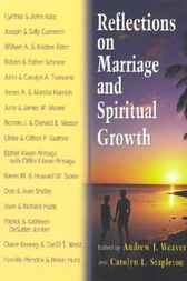 Reflections on Marriage and Spiritual Growth by Weaver Andrew