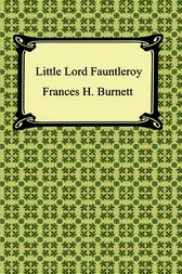 Little Lord Fauntleroy by Frances Hodgson Burnett
