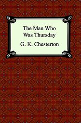The Man Who Was Thursday by Gilbert K. Chesterton