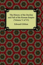 History of the Decline and Fall of the Roman Empire Volume 4 by Edward Gibbon