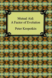 Mutual Aid by Petr Kropotkin