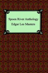 Spoon River Anthology by Edgar lee Master