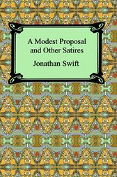 A Modest Proposal, The Battle of the Books and Other Short Pieces by Jonathan Swift