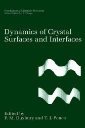 Dynamics of Crystal Surfaces and Interfaces by P.M. Duxbury