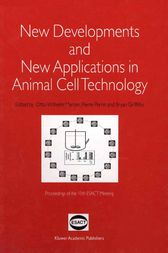 New Developments and New Applications in Animal Cell Technology by Otto-Wilhelm Merten