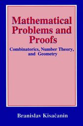 Mathematical Problems and Proofs by Branislav Kisacanin