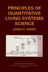 Principles of Quantitative Living Systems Science by James R. Simms