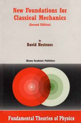 New Foundations for Classical Mechanics by D. Hestenes