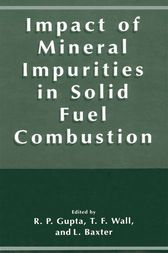 Impact of Mineral Impurities in Solid Fuel Combustion by R. Gupta