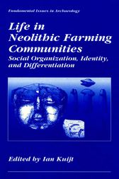 Life in Neolithic Farming Communities by Ian Kuijt