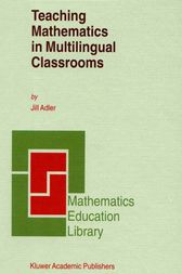 Teaching Mathematics in Multilingual Classrooms by J.B. Adler