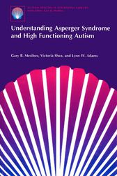 Understanding Asperger Syndrome and High Functioning Autism by Gary B. Mesibov