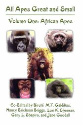 All Apes Great and Small by Biruté M.F. Galdikas