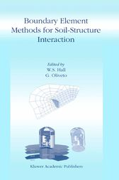 Boundary Element Methods for Soil-Structure Interaction by W.S. Hall
