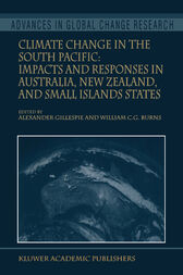 Climate Change in the South Pacific: Impacts and Responses in Australia, New Zealand, and Small Island States by Alexander Gillespie