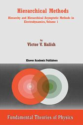 Hierarchical Methods: Hierarchy and Hierarchical Asymptotic Methods in Electrodynamics, Volume 1