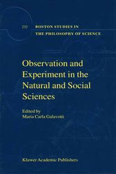 Observation and Experiment in the Natural and Social Sciences by Maria Carla Galavotti