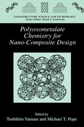 Polyoxometalate Chemistry for Nano-Composite Design by Toshihiro Yamase