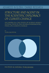 Structure and Agent in the Scientific Diplomacy of Climate Change by T. Skodvin