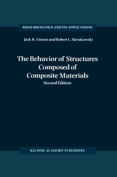 The Behavior of Structures Composed of Composite Materials by Jack R. Vinson