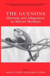 The Guenons: Diversity and Adaptation in African Monkeys by Mary E. Glenn