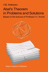 Abel's Theorem in Problems and Solutions by Francesca Aicardi
