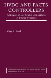 HVDC and FACTS Controllers by Vijay K. Sood