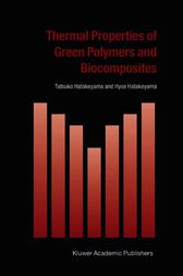 Thermal Properties of Green Polymers and Biocomposites by Tatsuko Hatakeyama