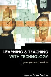 Learning and Teaching with Technology by Som Naidu
