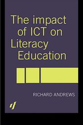 The Impact of ICT on Literacy Education by Richard Andrews