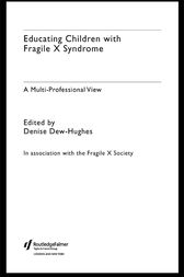 Educating Children with Fragile X Syndrome by Denise Dew-Hughes