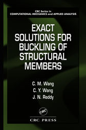 Exact Solutions for Buckling of Structural Members by C.M. Wang