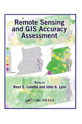 Remote Sensing and GIS Accuracy Assessment by Ross S. Lunetta