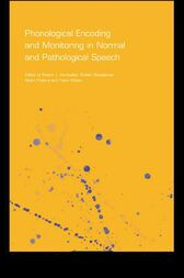 Phonological Encoding and Monitoring in Normal and Pathological Speech by Robert J. Hartsuiker